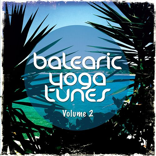 Balearic Yoga Tunes, Vol. 2 (Barlearic Chill Out For Yoga and Spa) by Various Artists