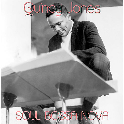 Soul Bossa Nova by Quincy Jones