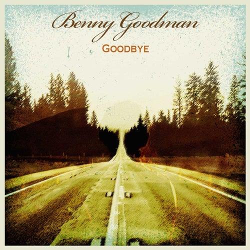 Goodbye by Benny Goodman