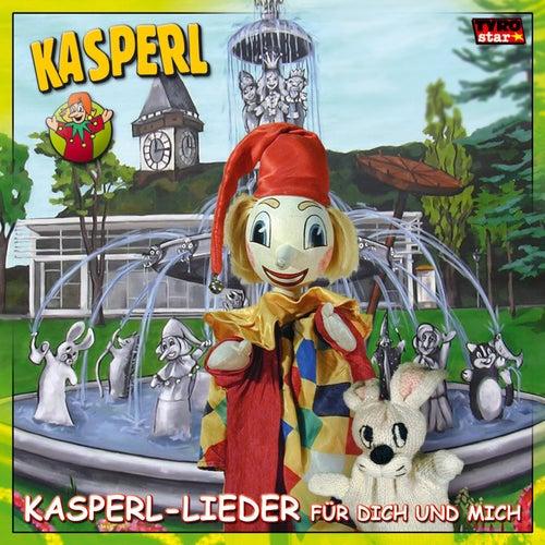 Kasperl-Lieder für dich und mich von Kasperl