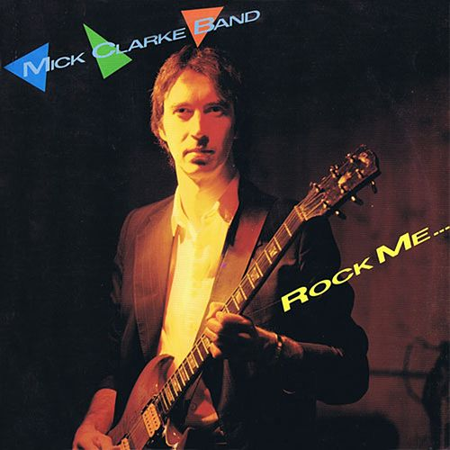 Rock Me... de Mick Clarke