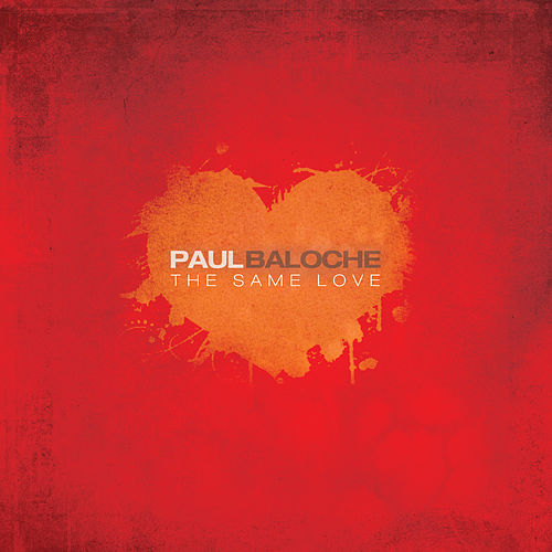 The Same Love by Paul Baloche