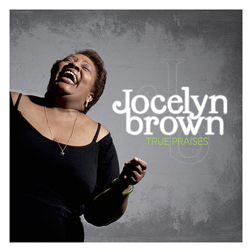 True Praises by Jocelyn Brown
