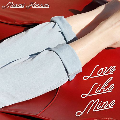 Love Like Mine von Miami Horror