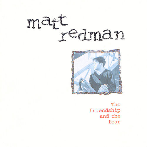 The Friendship & The Fear de Matt Redman