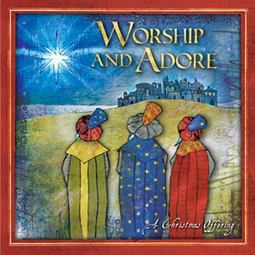 Worship and Adore: A Christmas Offering by Various Artists