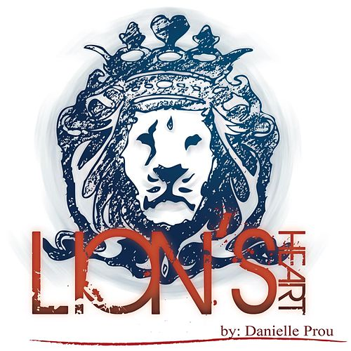 Lion's Heart by Danielle Prou