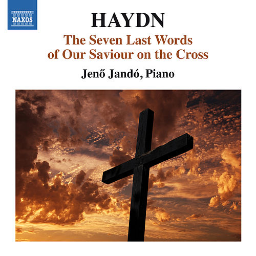 Haydn: The Seven Last Words of Our Saviour (Version for Keyboard) by Jenő Jandó