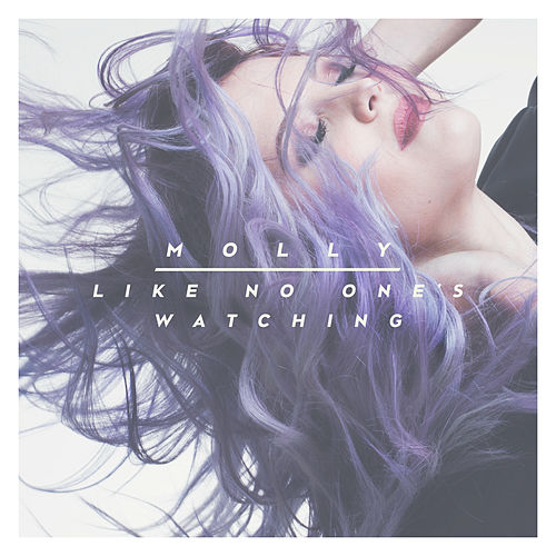 Like No One's Watching by Molly Sandén