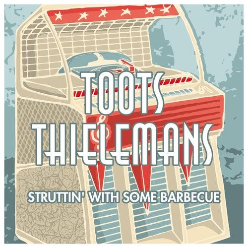 Struttin' With Some Barbecue von Toots Thielemans