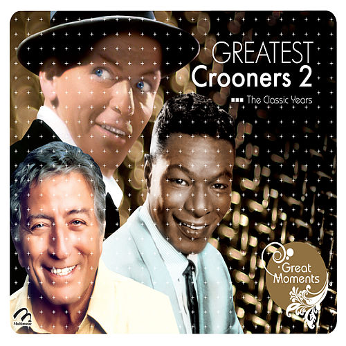 Greatest Cronners 2 the Classic Years by Various Artists