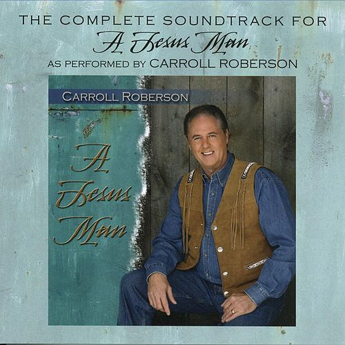 A Jesus Man: The Complete Soundtrack (Instrumental Version Only) by Carroll Roberson