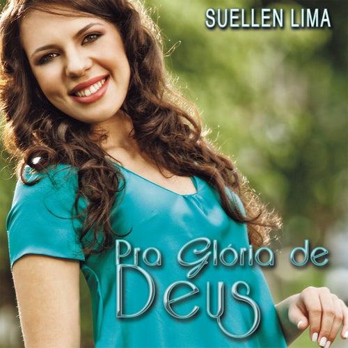 Pra Glória de Deus by Suellen Lima