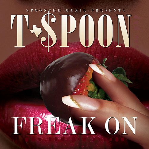 Freak On by T-$Poon