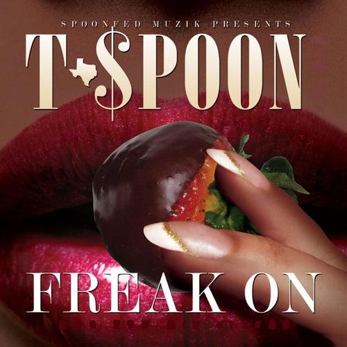 Freak On de T-$Poon