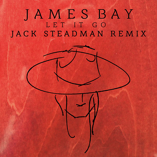 Let It Go (Jack Steadman Remix) by James Bay