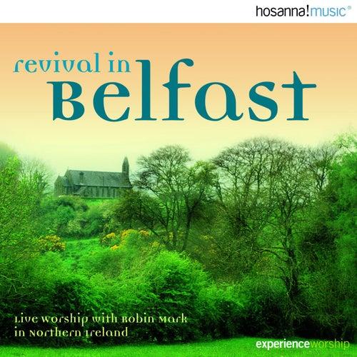 Revival in Belfast by Robin Mark