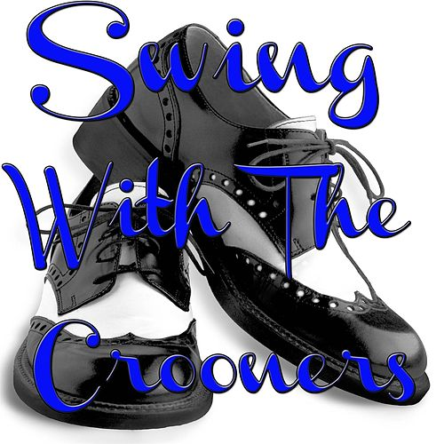 Swing with the Crooners von Various Artists