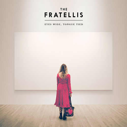Eyes Wide, Tongue Tied (Deluxe) by The Fratellis