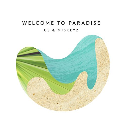 Welcome to Paradise (feat. Emma Carn) by Cs