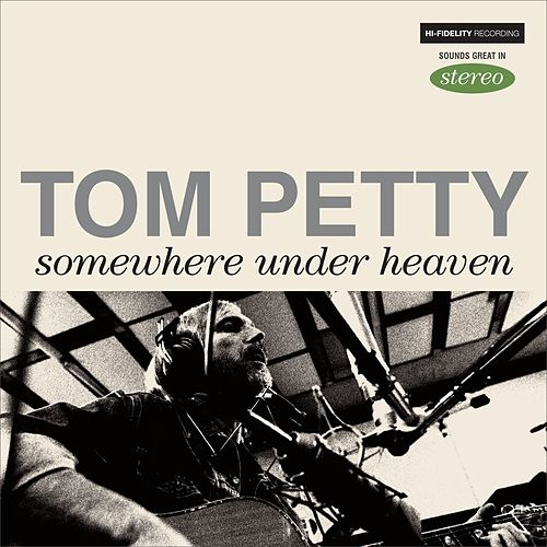 Somewhere Under Heaven by Tom Petty
