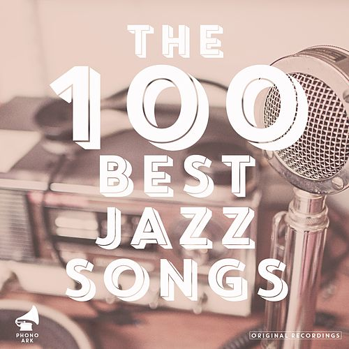 The 100 Best Jazz Songs von Various Artists