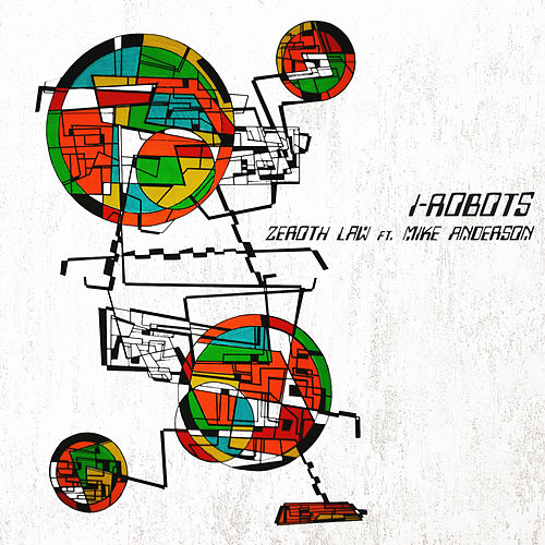 Zeroth Law (feat. Mike Anderson & Demented Machine) de I-Robots