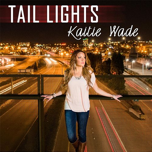 Tail Lights by Kaitie Wade