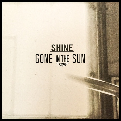 Shine - Single by Gone in the Sun