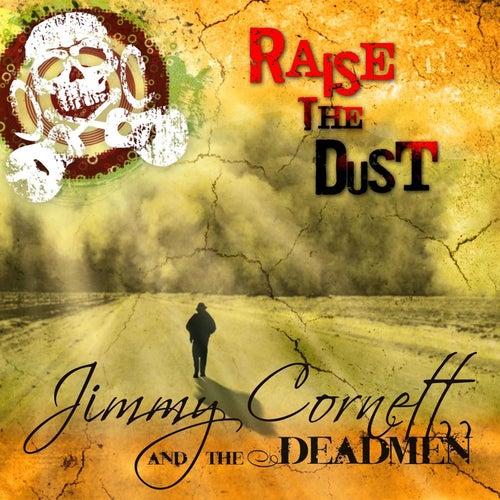 Raise the Dust von Jimmy Cornett