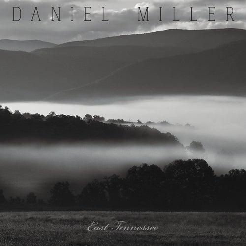 East Tennessee de Daniel Miller