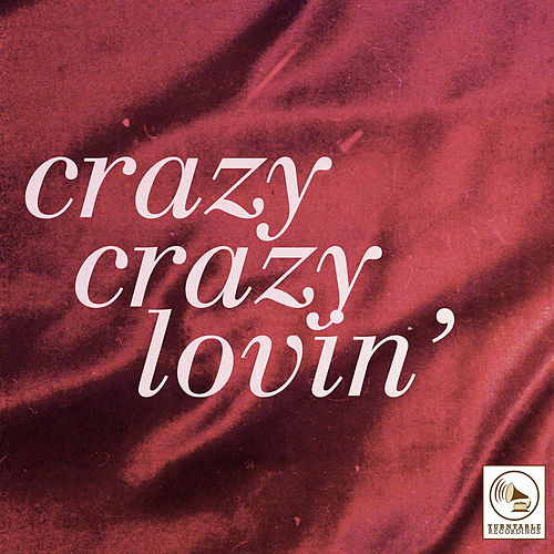 Crazy Crazy Lovin' by Various Artists