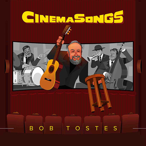 Cinema Songs von Bob Tostes