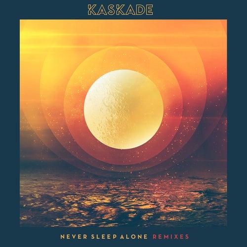 Never Sleep Alone (Remixes) de Kaskade