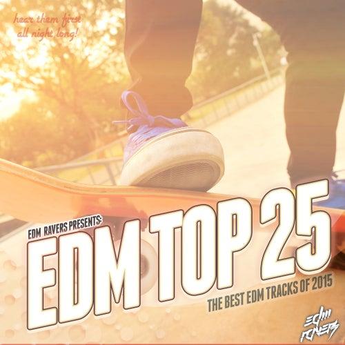 EDM Top 25 2015 von Various Artists