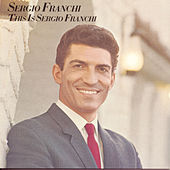 This Is Sergio Franchi by Sergio Franchi