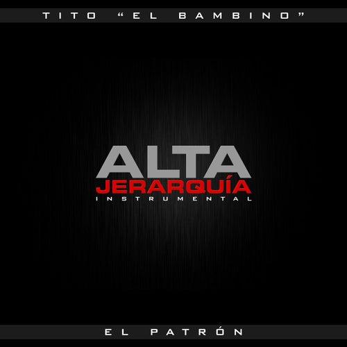 Alta Jerarquía Instrumental by Tito El Bambino