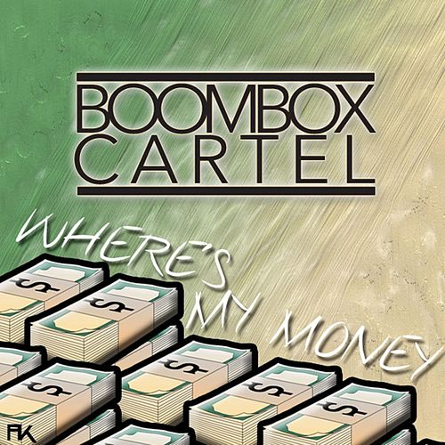 Where's My Money by Boombox Cartel