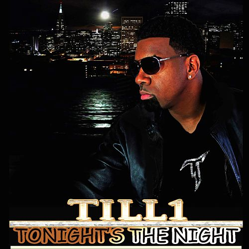 Tonight's the Night (feat. Tony Tatum) by Till1