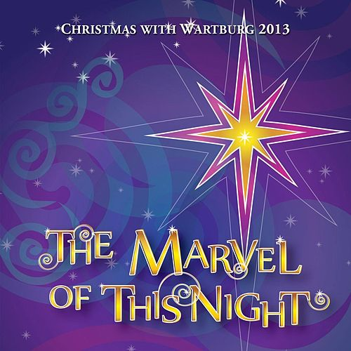 The Marvel of This Night: Christmas With Wartburg 2013 von Various Artists