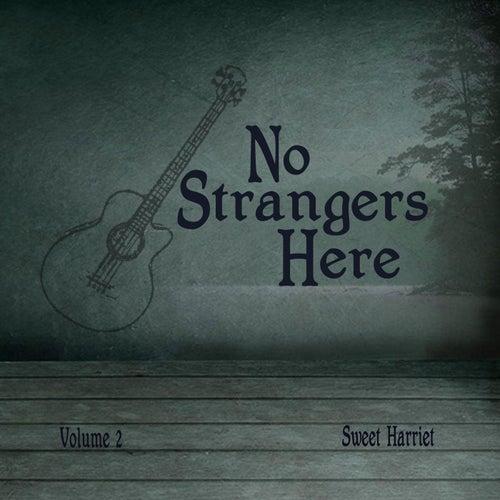 No Strangers Here, Vol. 2 by Sweet Harriet