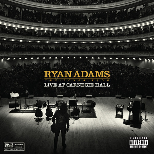 Ten Songs From Live At Carnegie Hall by Ryan Adams