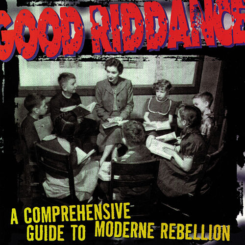 A Comprehensive Guide to Moderne Rebellion von Good Riddance