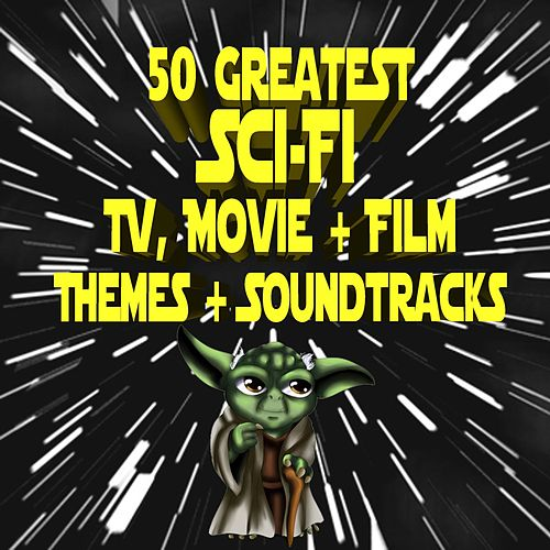 50 Greatest Sci-Fi TV, Movie & Film Themes & Soundtracks de Various Artists