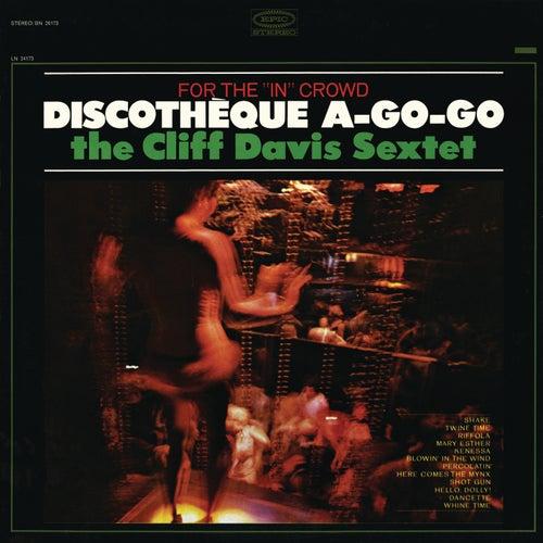 Discotheque A-Go-Go by The Cliff Davis Sextet