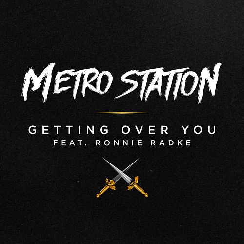Getting Over You (feat. Ronnie Radke) - Single di Metro Station