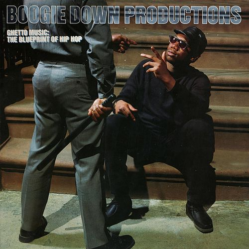 Ghetto Music: The Blueprint of Hip Hop (Deluxe Edition) by Boogie Down Productions