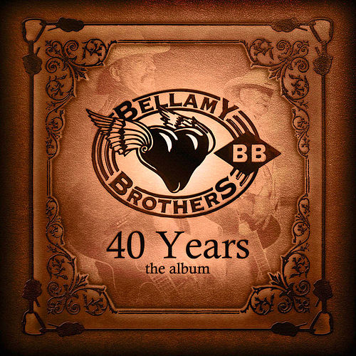 40 Years von Bellamy Brothers