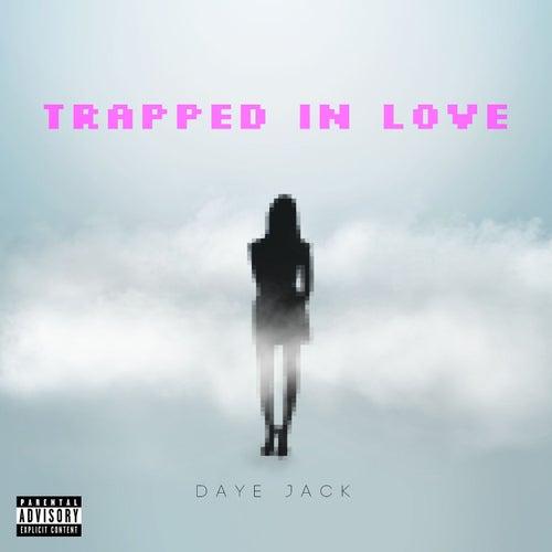Trapped In Love de Daye Jack