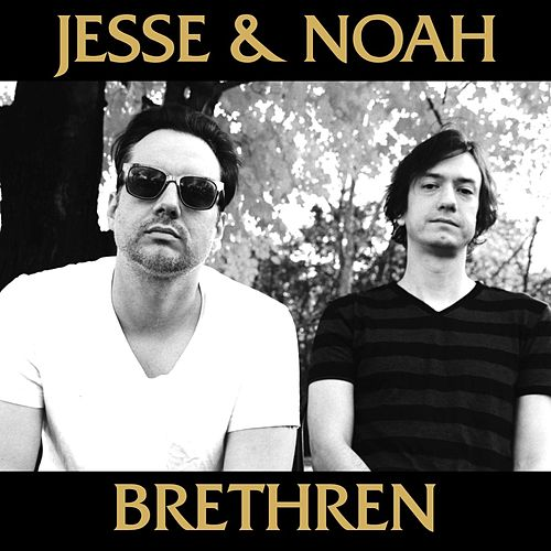 Brethren by Jesse And Noah